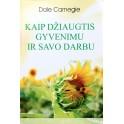 """Carnegie """"Kaip džiaugtis gyvenimų ir savo darbu"""""""