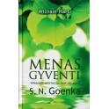 """William Hart """"Menas gyventi: vipasanos meditacija, kaip jos noko S.N.Goenka"""""""