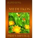 """Stogova """"Medetkos prieš 100 ligų"""""""