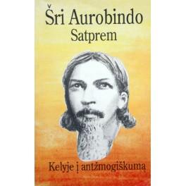 """Šri Aurobindo """"Kelyje į Antžmogiškumą"""""""