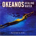 Dream music / GioAri / Okeanos: Healing Water
