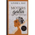 Louise L. Hay ''Moters galia''
