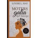 Hay ''Moters galia''