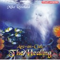 Mike Rowland / ArcenCiel: The Healing