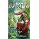 The Book of Shadow tarot, volume I