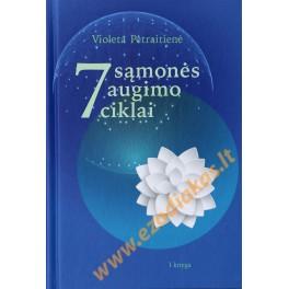 """Violeta Petraitienė """"7 sąmonės augimo ciklai"""" I knyga"""
