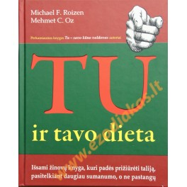 """Michael F. Roizen """"Tu ir tavo dieta"""""""