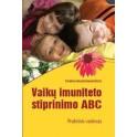 """Bagdonavičius """"Vaikų imuniteto stiprinimo ABC"""""""