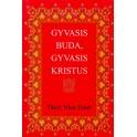 "Thich Nhat Hanh ""Gyvasis Buda, gyvasis Kristus"""