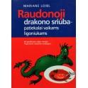 """Loibl """"Raudonoji drakono sriuba"""""""